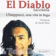 """Bibiana, venerdì 3 a cena con """"El Diablo"""" Chappucci: presentazione biografia"""