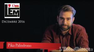 L'Eco mese - L'Em di dicembre: il nuovo video di Pika Palindromo