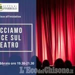 """A Pinerolo e Piossasco questa sera """"Facciamo Luce sul Teatro"""""""